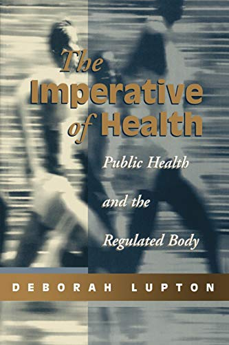 The Imperative of Health: Public Health and the Regulated Body