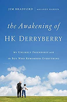 The Awakening of HK Derryberry  My Unlikely Friendship with the Boy Who Remembers Everything
