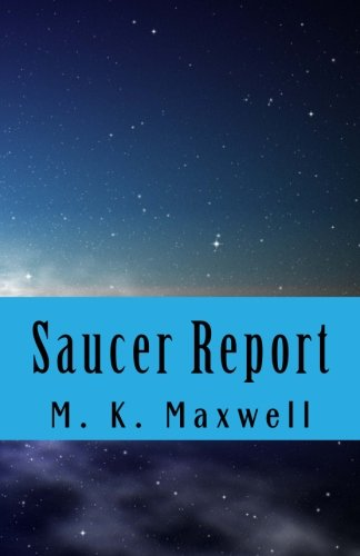 Saucer Report: A Story of Alien Visitation