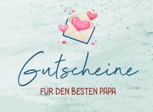 Gutscheine für den besten Papa: Gutscheinheft zum Selber Ausfüllen für den Papa I 20 Blanko Gutscheine zum Verschenken für Geburtstag, Vatertag und vieles mehr