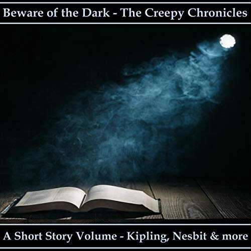 Beware of the Dark - The Creepy Chronicles cover art