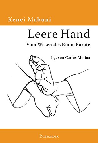 Leere Hand: Vom Wesen des Budo-Karate