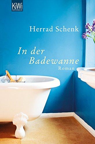 In der Badewanne: Roman