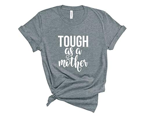 Mom Shirt. Tough As A Mother T-Shirt. Cute Mommy Shirt. Strong Mom. Gift for Mom. (Heather Grey, Large)