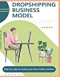 Dropshipping business model : step by step to make your first million dollars: from home and reach financial freedom, This Book Includes : Online Marketing Strategies,