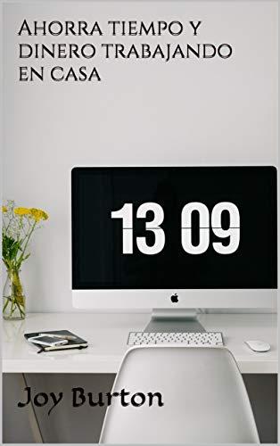 Ahorra tiempo y dinero trabajando en casa