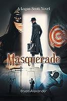 Masquerade (A Logan Scott Novel)