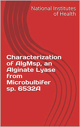 Characterization of AlgMsp, an Alginate Lyase from Microbulbifer sp. 6532A (English Edition)