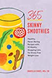 365 Skinny Smoothies: Healthy, Never-Boring Recipes with 52 Weekly Shopping Lists for Stress-Free Weight Loss