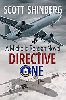 Directive One: A Riveting Spy Thriller (Michelle Reagan Book 2) by [Scott Shinberg, Whitney Smyth]