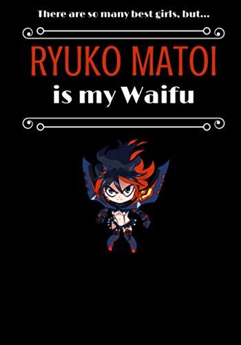 RYUKO MATOI - WAIFU JOURNAL – gift, novelty anime notebook / work book / diary for school, college, birthday, Christmas, secret Santa present (7x10 inches / 120 pages)