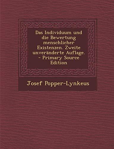 Das Individuum Und Die Bewertung Menschlicher Existenzen. Zweite Unveranderte Auflage. - Primary Source Edition