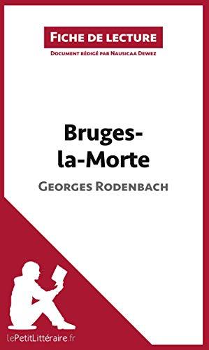 Bruges-la-Morte de Georges Rodenbach (Fiche de lecture): Résumé complet et analyse détaillée de l'oeuvre