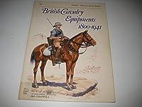 British Cavalry Equipments 1800-1941 (Men-at-Arms)