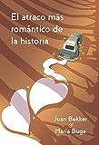 El atraco más romántico de la historia