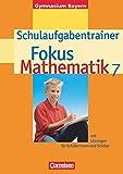 Fokus Mathematik 7 - Schulaufgabentrainer - mit Lösungen für Schülerinnen und Schüler - Gymnasium Bayern