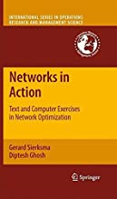 Networks in Action: Text and Computer Exercises in Network Optimization (International Series in Operations Research & Management Science Book 140)