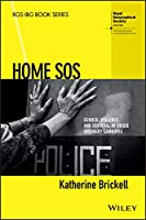 Home SOS: Gender, Violence, and Survival in Crisis Ordinary Cambodia (RGS-IBG Book Series)