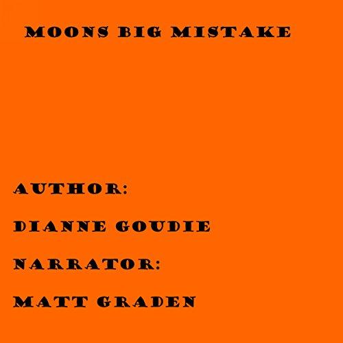 Moons Big Mistake audiobook cover art