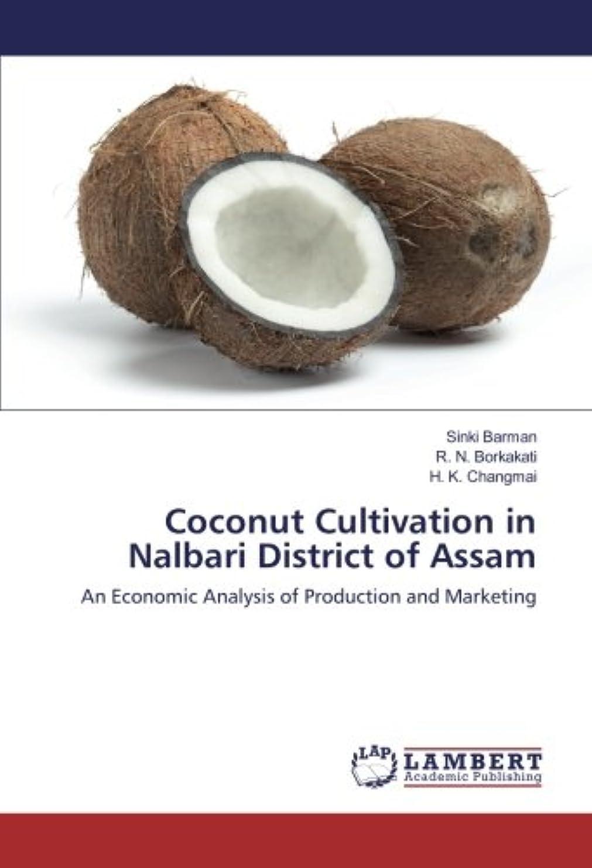間欠フェードアウト外交問題Coconut Cultivation in Nalbari District of Assam: An Economic Analysis of Production and Marketing