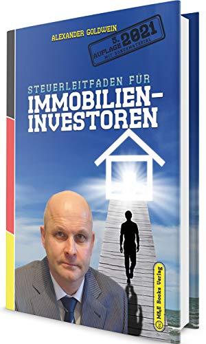 Steuerleitfaden für Immobilieninvestoren: Der ultimative Steuerratgeber für Privatinvestitionen in Wohnimmobilien (5. Auflage 2021 mit Bonusmaterial)