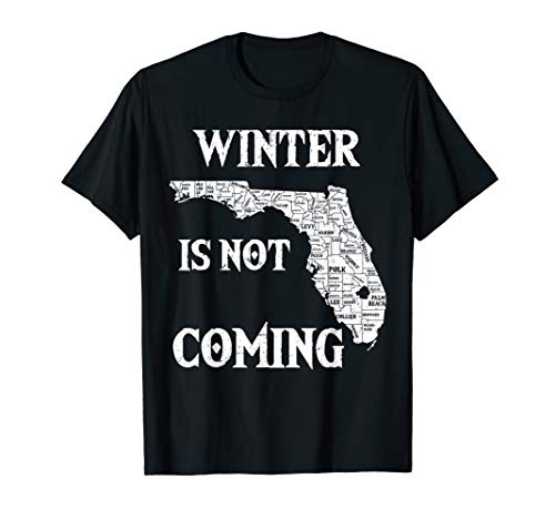 Winter Is Not Coming To Florida Funny T-Shirt