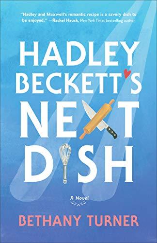 Hadley Beckett's Next Dish: A Novel