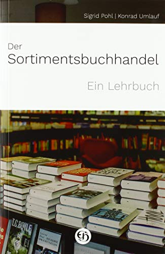 Der Sortimentsbuchhandel: Ein Lehrbuch