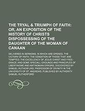 The Tryal & Triumph of Faith; Or, An Ex