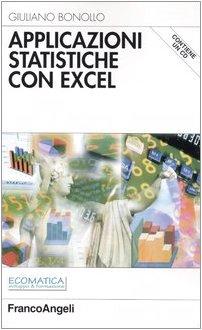 Applicazioni statistiche con Excel. Con CD-ROM