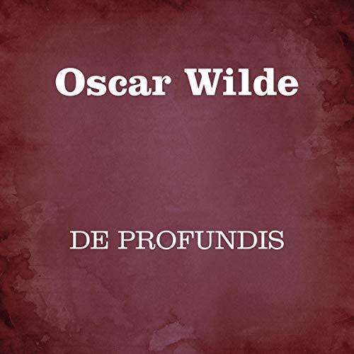 "Oscar Wilde: ""De profundis"""