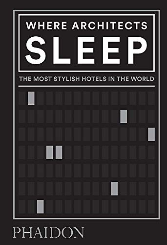 Where architects sleep. The most stylish hotels in the world