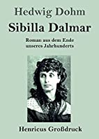 Sibilla Dalmar (Grossdruck): Roman aus dem Ende unseres Jahrhunderts