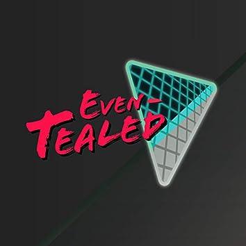 Even-Tealed
