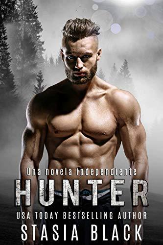 Hunter: Una novela independiente (Seductores rústicos nº 2)