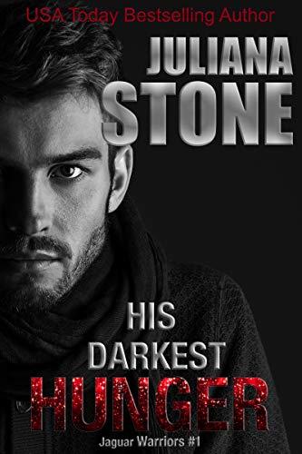 His Darkest Hunger (The Jaguar Warriors Book 1) by [Juliana Stone]