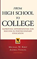 From High School to College: Improving Opportunities for Success in Postsecondary Education (Jossey Bass Education Series)