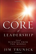 The Core of Leadership: Stories of Winning from the Middle