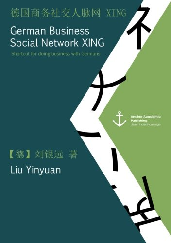 German Business Social Network Xing: Shortcut for doing business with Germans (published in Mandarin)