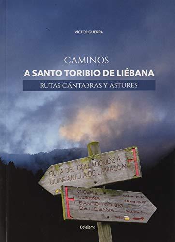 Caminos a Santo Toribio de Liébana. Rutas cántabras y astures