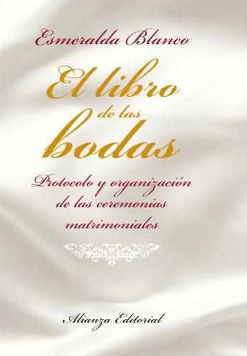 El libro de las bodas: Protocolo y organización de las ceremonias matrimoniales (Libros Singulares (Ls))