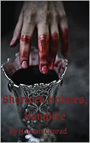 Sherlock Holmes, Vampire (English Edition)