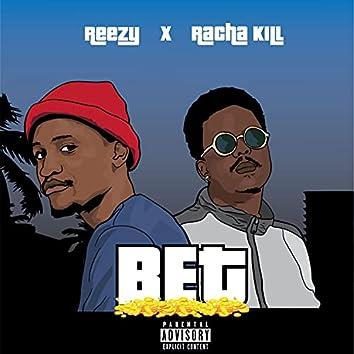 Bet (feat. Racha Kill)
