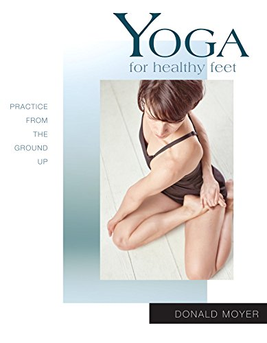 Yoga for Healthy Feet: Practice from the Ground Up (Yoga Shorts) (English Edition)