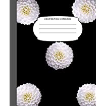 Composition Notebook: 7.5X9.25 Inch 109 Pages White Flower Half Blank Half Wide Ruled School Exercise Book With Picture Space For Adults Teens Girls and Kids Draw And Write Your Own Stories Nifty Floral Black Background Grades K2 Home Elementary School