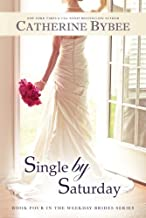 Single by Saturday (Weekday Brides Series, Book 4)