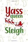 Yass Queen Sleigh: Notebook Journal Composition Blank Lined Diary Notepad 120 Pages Paperback White Texture Sleigh