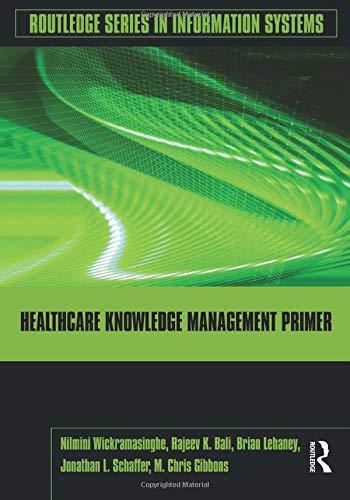 Healthcare Knowledge Management Primer (Routledge Series...