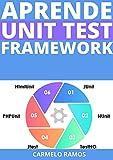 APRENDE UNIT TEST FRAMEWORK : : COMPRENDE COMO REALIZAR PRUEBAS A PARTES DEL CODIGO FUENTE , COMO FUNCIONES , METODOS Y CLASES