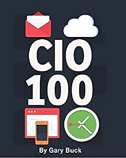 CIO 100: The First 100 Days as CIO by [Gary Buck]